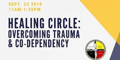 Healing Circle: Overcoming Trauma & Co-Dependency tickets