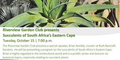 Riverview Garden Club presents Succulents of South Africa's Eastern Cape tickets