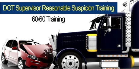 REQUIRED: DOT Reasonable Suspicion Training for Supervisors tickets