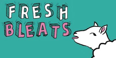 Fresh Bleats: One Year Anniversary tickets