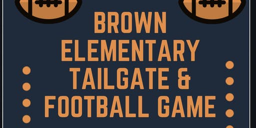 Brown Elementary Tailgate & Football Game