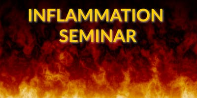Inflammation Seminar: A Holistic Approach to Health