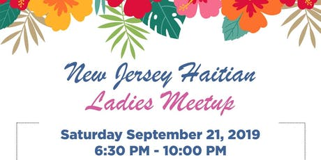 NEW JERSEY  HAITIAN  LADIES  MEETUP tickets
