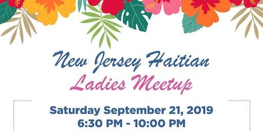 NEW JERSEY  HAITIAN  LADIES  MEETUP