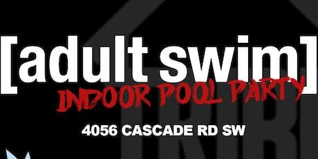 #SlabCypher presents: ADULT SWIM Indoor Pool Party tickets