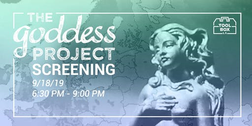 The Goddess Project Documentary Film Screening