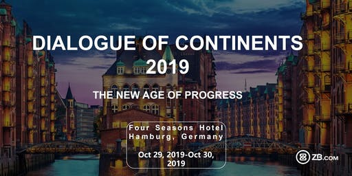 DIALOGUE OF CONTINENTS 2019 - The new age of progress.