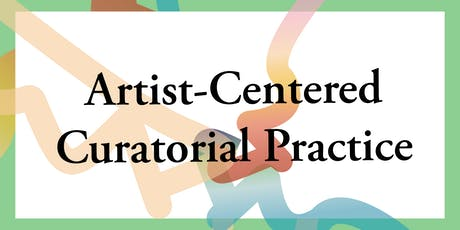 Artist-Centered Curatorial Practice tickets