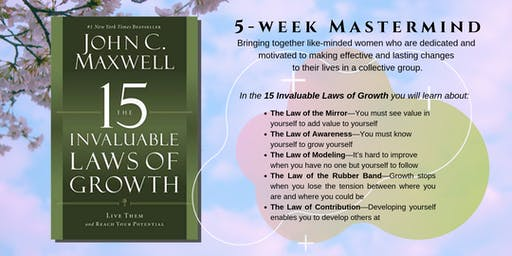 The 15 Invaluable Laws of Growth: a 5-week ladies mastermind group