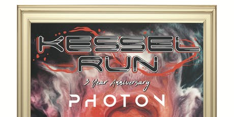 KESSEL RUN - 3 YEAR ANNIVERSARY with PHOTON, MOUNTAIN ROSE MUSIC tickets