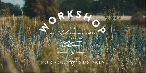 Forage and Sustain x Wild Woven Workshop - Natural Dyeing and Foraging