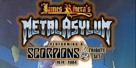 JAMES RIVERA'S METAL ASYLUM-A SALUTE TO SCORPIONS with Double Vision  tickets