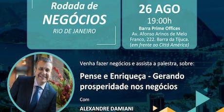 Rodada de Negócios + Palestra: Pense e Enriqueça - gerando prosperidade ingressos