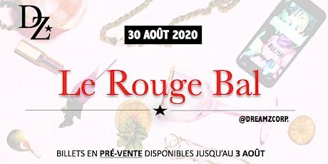 Le Rouge Bal \ TAPIS ROUGE présenté par DREAMZ CORP CANADA, MONTRÉAL billets