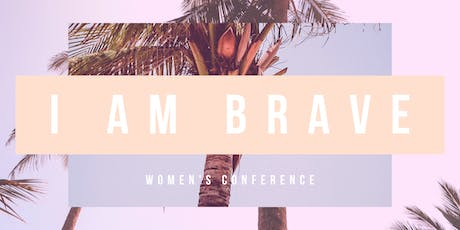 I AM BRAVE Women's Conference tickets