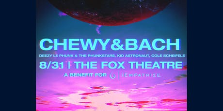 CHEWY&BACH with DEEZY LE PHUNK & THE PHUNKSTARS, KID ASTRONAUT, AND MORE tickets