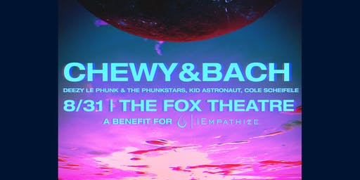 CHEWY&BACH with DEEZY LE PHUNK & THE PHUNKSTARS, KID ASTRONAUT, AND MORE