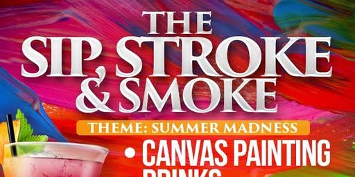 The Sip Stroke & Smoke