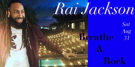 Rai Jackson - Blue & White | Single Release & Fundraiser Party: Breathe and Rock  tickets