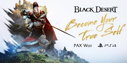 Celebrate BLACK DESERT for PS4™ at BAIT (PAX WEST 2019)