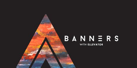 BANNERS - FALL 2019 TOUR with ELLEVATOR tickets