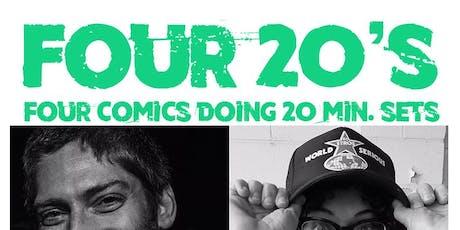 FOUR 20's: Four Comics Doing Twenty Minute Sets tickets