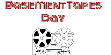 Basement Tapes Day 2019 tickets