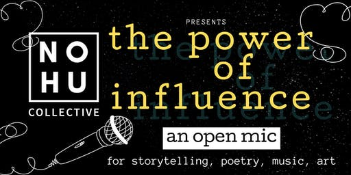 OPEN MIC: Power of Influence