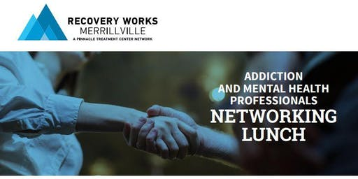 Northwest Indiana Addiction and Mental Health Professionals Networking Luncheon