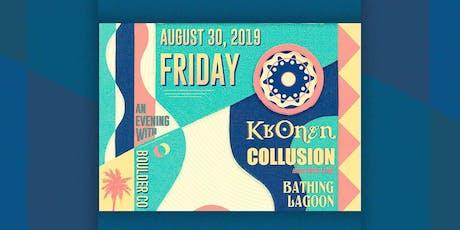 KRONEN, COLLUSION, BATHING LAGOON, DAVEY DAYDREAM & LAUREN JOY tickets
