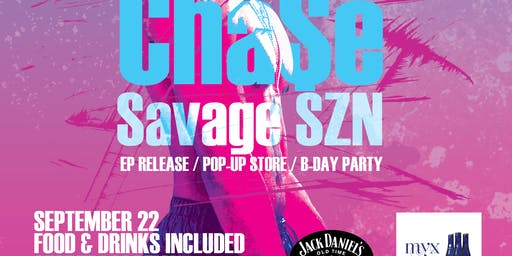 Cha$e Savage SZN EP release Pop-Up Store/Bday Day Party