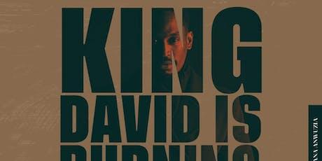 King David Is Burning tickets