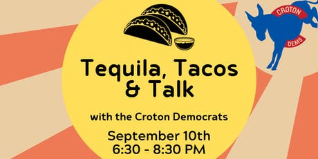 Tequila, Tacos & Talk with the Croton Democrats tickets