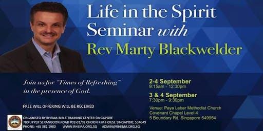 LIFE IN THE SPIRIT SEMINAR With REV MARTY BLACKWELDER - 2 To 4 September