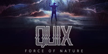QUIX - FORCE OF NATURE TOUR with MONTELL2099 tickets