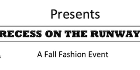 Recess on the Runway: A Fall Fashion Event tickets