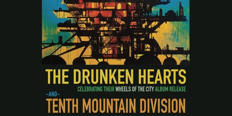 THE DRUNKEN HEARTS + TENTH MOUNTAIN DIVISION with KIND HEARTED STRANGERS tickets