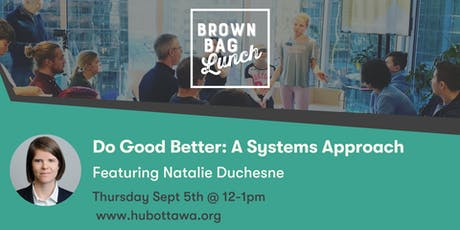 Brown Bag Lunch: Do good better: A systems approach tickets