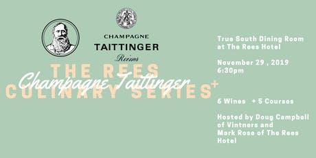 The Rees Winemakers Culinary Series with Champagne Taittinger tickets