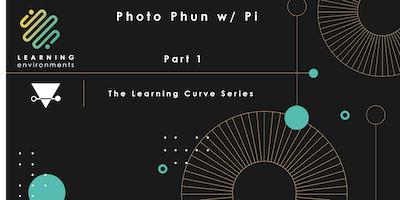 Photo Phun w/Pi:  Part I