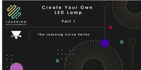 Create your own LED lamp: Part 1 tickets