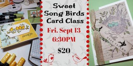 Sweet Song Birds Card Class tickets