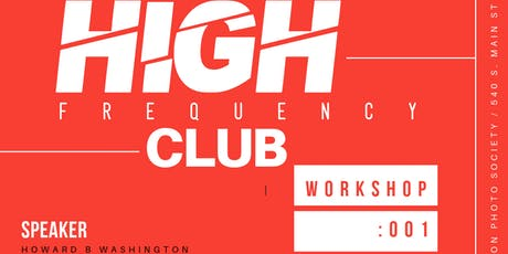 "High Frequency Club workshop: 001 ""Leadership""  w/ Howard B Washington tickets"