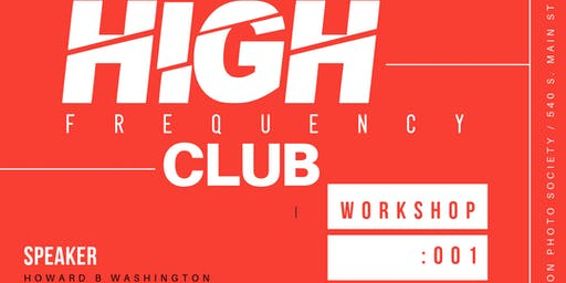 "High Frequency Club workshop: 001 ""Leadership""  w/ Howard B Washington"