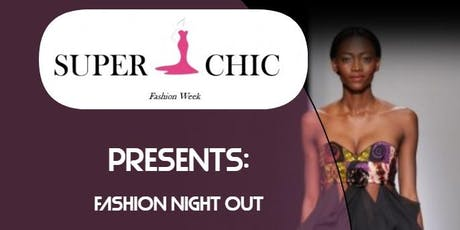 Fashion Night Out Presented by Super Chic Fashion Week tickets