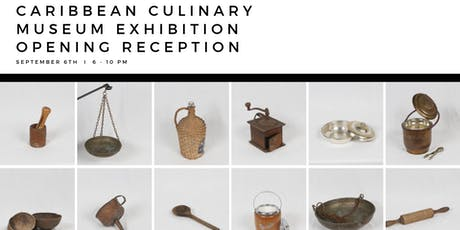 Caribbean Culinary Museum Exhibition Opening Reception   tickets