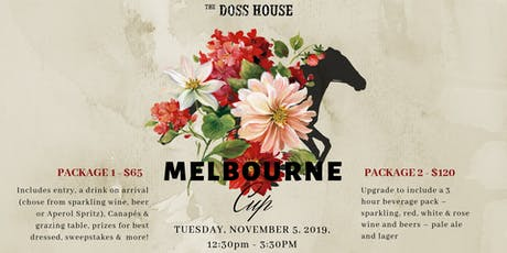 Melbourne Cup 2019 | The Doss House  tickets
