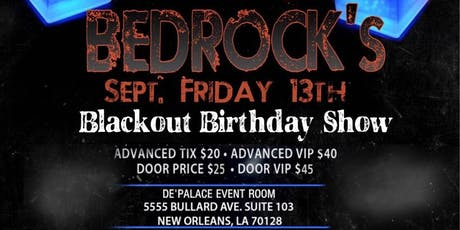 "BEDROCK'S ""FRIDAY DA 13TH"" BIRTHDAY BLACKOUT REVUE tickets"