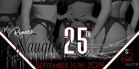 Ms. Renee's Naughty 25th tickets