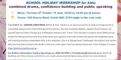 KIDS SCHOOL HOLIDAY WORKSHOP:  drama, confidence & public speaking